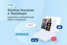 DPRJ e ITS lançam curso on-line sobre Direitos Humanos e Tecnologia